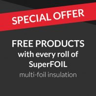 Free products with every roll of SuperFOIL multi-foil insulation